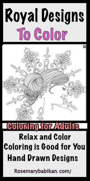 Royal Designs to color. Coloring for adults because it is good for you. Relax and enjoy coloring hand designs by illustration artist Rosemary Babikan